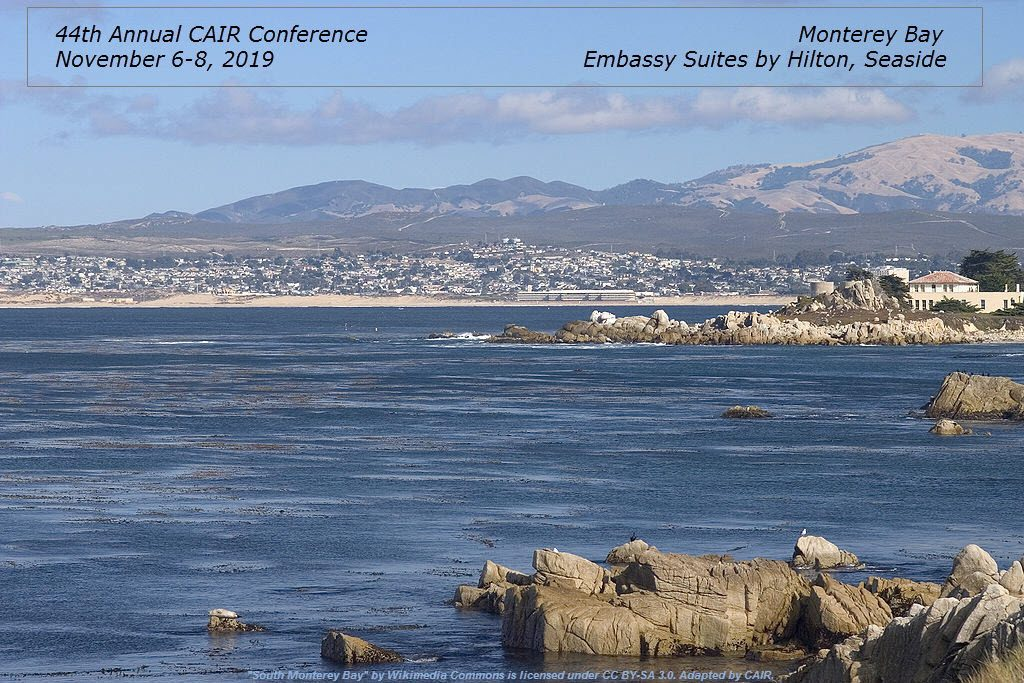 CAIR 2019 Announcement for 44th Annual Conference, November 6-8, 2019, at the Embassy Suites by Hilton, Seaside in Monterey Bay.