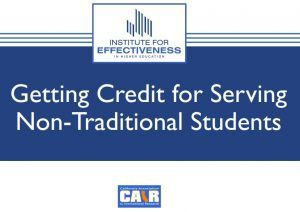 Cover Slide for Getting Credit for Serving Non-Traditional Students-CAIR 2019 presentation