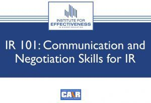 Cover Slide for IR 101-Communication and Negotiation-CAIR 2019 presentation