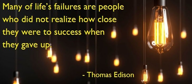 """Image of hanging light bulbs with the following Thomas Edison quote: """"Many of life's failures are people who did not realize how close they were to success when they gave up."""" Edison really knew how to be an innovator."""